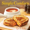 Simple Comforts: 50 Heartwarming Recipes (Hardcover)