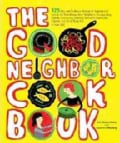 The Good Neighbor Cookbook: 125 Easy and Delicious Recipes to Surprise and Satisfy the New Moms, New Neighbors, R... (Paperback)