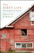 The Dirty Life: On Farming, Food, and Love (Hardcover)