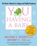 You: Having a Baby: The Owner's Manual to a Happy and Healthy Pregnancy (Paperback)