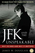 JFK and the Unspeakable: Why He Died and Why It Matters (Paperback)
