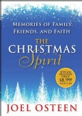 The Christmas Spirit: Memories of Family, Friends, and Faith (Hardcover)