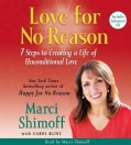 Love for No Reason: 7 Steps to Creating a Life of Unconditional Love (CD-Audio)