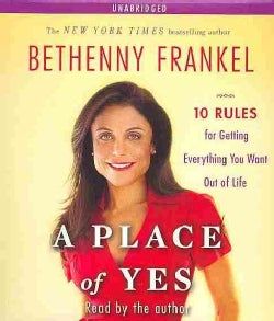 A Place of Yes: 10 Rules for Getting Everything You Want Out of Life (CD-Audio)