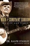 Man of Constant Sorrow: My Life and Times (Paperback)