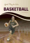 Girls Play to Win Basketball (Hardcover)