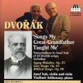 Josef Suk - Dvorak: Songs My Great- Grandfather Taught Me