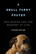 A Small Furry Prayer: Dog Rescue and the Meaning of Life (Hardcover)