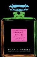 The Secret of Chanel No. 5: The Intimate History of the World's Most Famous Perfume (Hardcover)