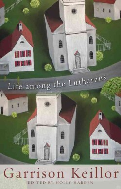 Life Among the Lutherans (Paperback)