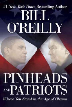 Pinheads and Patriots: Where You Stand in the Age of Obama (Hardcover)