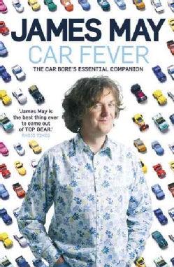 Car Fever: The Car Bore's Essential Companion (Paperback)