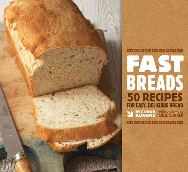 Fast Breads: 50 Recipes for Easy, Delicious Bread (Paperback)