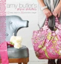Amy Butler's Style Stitches: 12 Easy Ways to 26 Wonderful Bags (Hardcover)