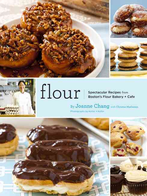 Flour: Spectacular Recipes from Boston's Flour Bakery & Cafe (Hardcover)