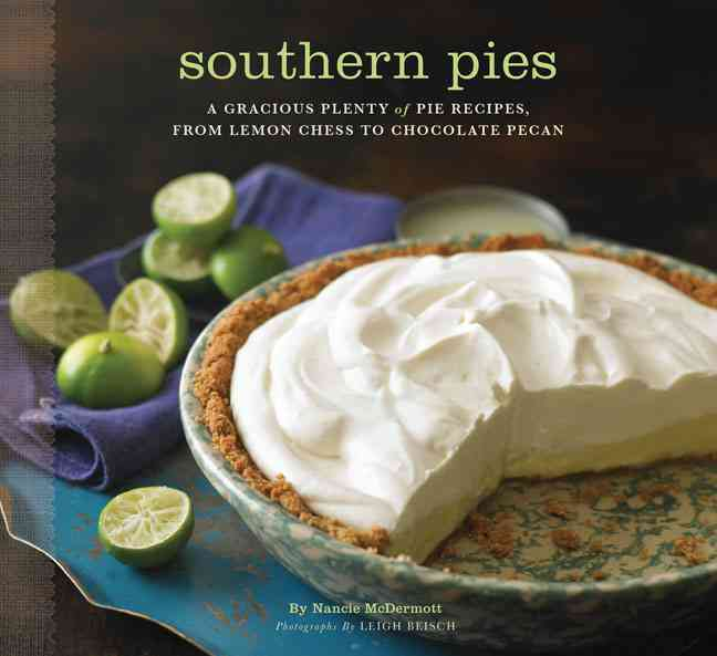 Southern Pies: A Gracious Plenty of Pie Recipes, from Lemon Chess to Chocolate Pecan (Paperback)