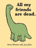 All My Friends Are Dead (Hardcover)