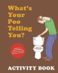 What's Your Poo Telling You? Activity Book (Paperback)