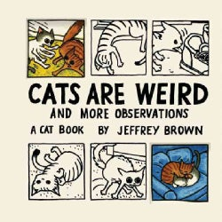 Cats Are Weird: And More Observations (Hardcover)