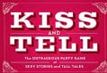 Kiss & Tell: The Outrageous Party Game of Sexy Stories and Tall Tales (Cards)