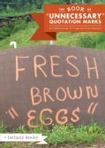 "The Book of ""Unnecessary"" Quotation Marks: A Celebration of Creative Punctuation (Hardcover)"
