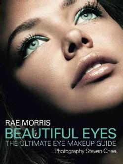 Beautiful Eyes: The Ultimate Eye Makeup Guide (Paperback)