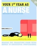 Your First Year As a Nurse: Making the Transition from Total Novice to Successful Professional (Paperback)