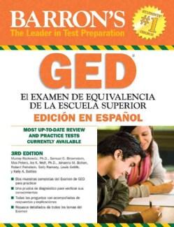 Barron's GED El Examen de Equivalencia de la Escuela Superior, Edicion en Espanol / Ged : High School Equivalency... (Paperback)