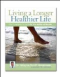 Living a Longer Healthier Life: The Companion Guide to Dr. A's Habits of Health (Paperback)