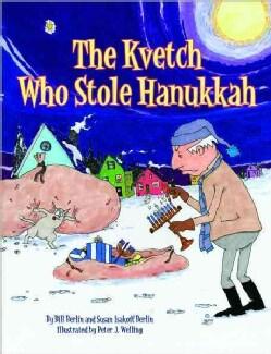 The Kvetch Who Stole Hanukkah (Hardcover)
