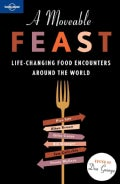 Lonely Planet A Moveable Feast (Paperback)