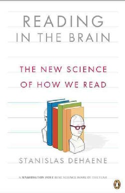 Reading in the Brain: The New Science of How We Read (Paperback)