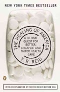 The Healing of America: A Global Quest for Better, Cheaper, and Fairer Health Care (Paperback)
