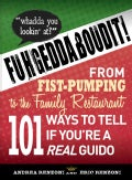 Fuhgeddaboudit!: From Fist-Pumping to Family Restaurant - 101 Ways to Tell If You're a Guido (Paperback)