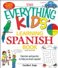 The Everything Kids' Learning Spanish Book: Exercises and Puzzles to Help You Learn Espanol (Paperback)