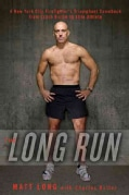 The Long Run: A New York City Firefighter's Triumphant Comeback from Crash Victim to Elite Athlete (Hardcover)
