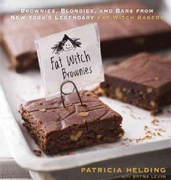 Fat Witch Brownies: Brownies, Blondies, and Bars from New York's Legendary Fat Witch Bakery (Hardcover)