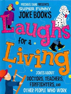 Laughs for a Living: Jokes About Doctors, Teachers, Firefighters, and Other People Who Work (Hardcover)