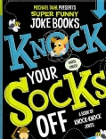 Knock Your Socks Off: A Book of Knock-Knock Jokes (Hardcover)