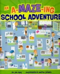 An A-MAZE-ing School Adventure (Hardcover)