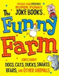 The Funny Farm: Jokes About Dogs, Cats, Ducks, Snakes, Bears, and Other Animals (Paperback)