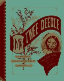 Mr. Twee Deedle: Raggedy Ann's Sprightly Cousin: The Forgotten Fantasy Masterpieces of Johnny Gruelle (Hardcover)
