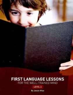 First Language Lessons for the Well-Trained Mind: Level 2 (Paperback)