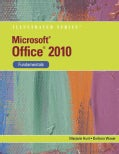 Microsoft Office 2010: Illustrated Fundamentals (Spiral bound)