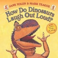 How Do Dinosaurs Laugh Out Loud? (Board book)