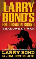 Larry Bond's Red Dragon Rising: Shadows of War (Paperback)