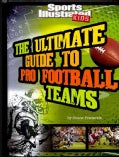The Ultimate Guide to Pro Football Teams (Hardcover)