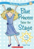 Blue Princess Takes the Stage (Paperback)