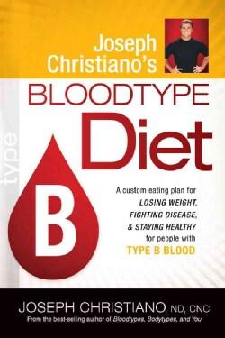 Joseph Christiano's Bloodtype Diet, Type B (Paperback)