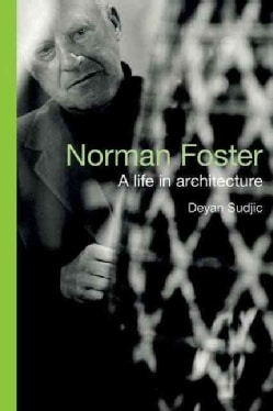 Norman Foster: A Life in Architecture (Hardcover)